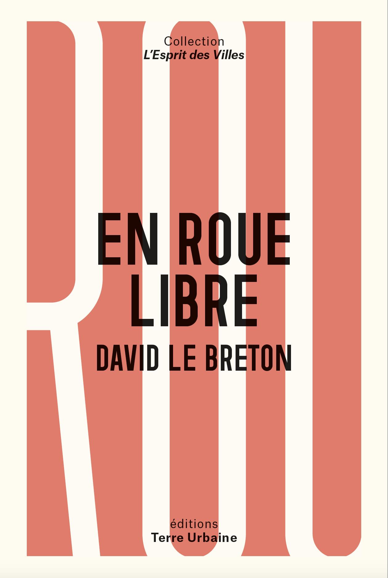 Chez La nouvelle librairie - En roue libre, David Le Breton -19€.
